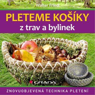 Pleteme košíky z trav a bylinek - Friedl Walter