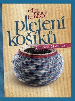 Pletení košíků - Gabriela Marková