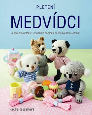 Pletení medvídci - Borellová Rachel