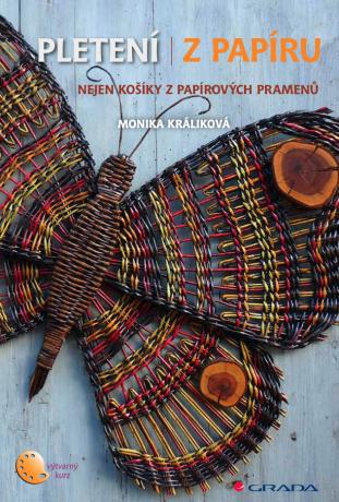 Pletení z papíru - Monika Králíková - e-kniha