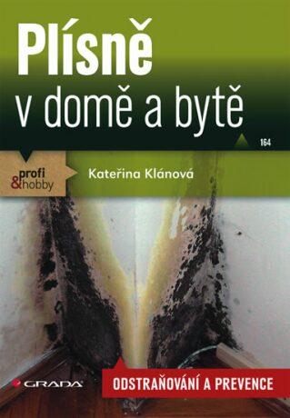 Plísně v domě a bytě - odstraňování a prevence - Kateřina Klánová
