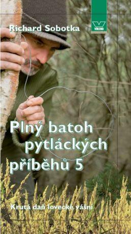 Plný batoh pytláckých příběhů 5 - Richard Sobotka