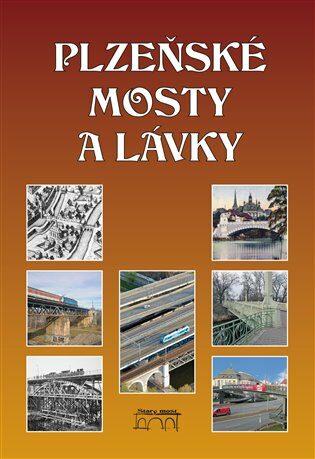 Plzeňské mosty a lávky - Liška Miroslav