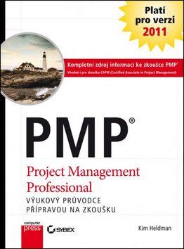 PMP Praktický průvodce přípravou na zkoušku - Kim Heldman