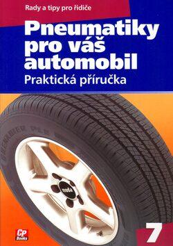 Pneumatiky pro váš automobil - Bronislav Růžička, Petr Koleček