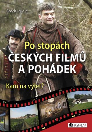 Po stopách českých filmů a pohádek - Radek Laudin