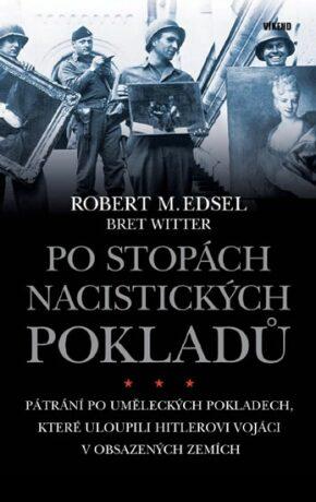 Po stopách nacistických pokladů - Edsel Robert M., Bret Witter
