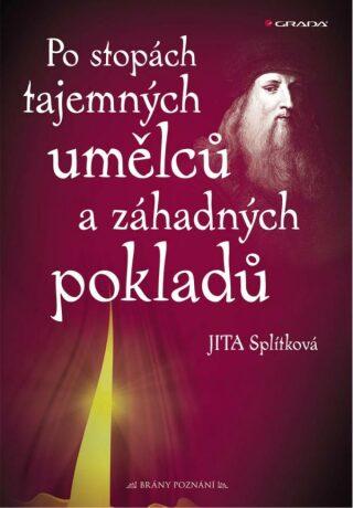 Po stopách tajemných umělců a záhadných pokladů - Jitka Splítková - e-kniha