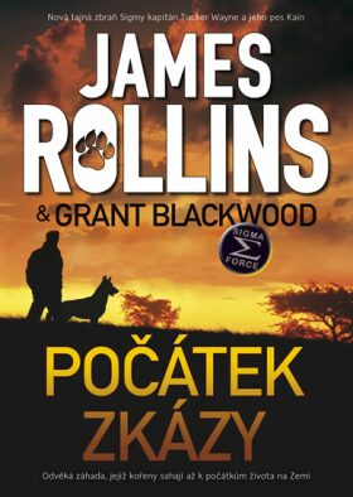 Počátek zkázy - James Rollins, Grant Blackwood