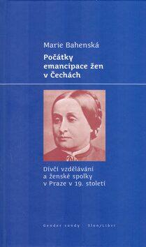 Počátky emancipace žen v Čechách - Marie Bahenská