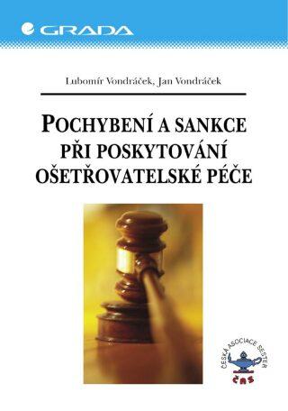 Pochybení a sankce při poskytování ošetřovatelské péče - Lubomír Vondráček, Jan Vondráček