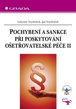 Pochybení a sankce při poskytování ošetřovatelské péče II - Lubomír Vondráček, Jan Vondráček