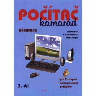 Počítač kamarád, 3. díl, učebnice, pro 2. stupeň ZŠ praktické - Pavel Klech