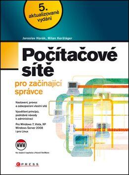 Počítačové sítě pro začínající správce - Milan Keršláger, Jaroslav Horák
