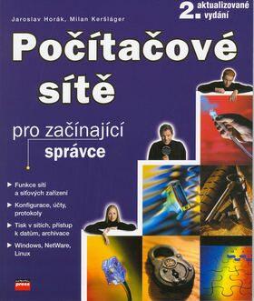 Počítačové sítě pro začínající správce - Jaroslav Horák, Milan Keršláger
