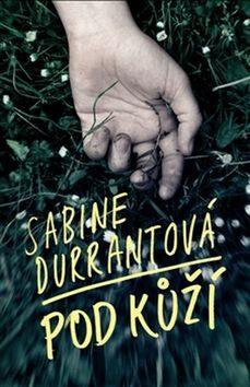 Pod kůží - Sabine Durrantová