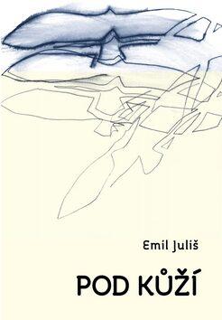 Pod kůží - Jiří Kubový, Juliš Emil