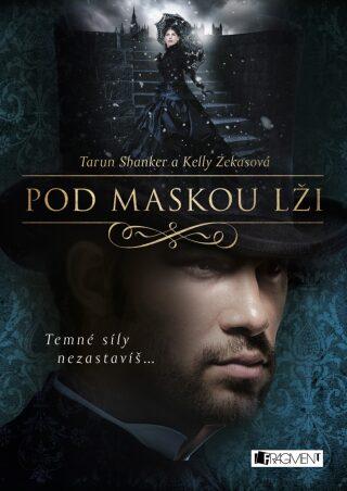 Pod maskou lži - Kelly Zekasová, Tarun Shanker