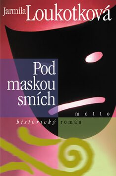 Pod maskou smích - Jarmila Loukotková