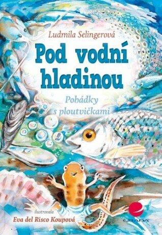 Pod vodní hladinou - Ludmila Bakonyi Selingerová, Eva del Risco Koupová