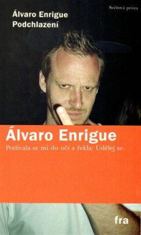 Podchlazení - Álvaro  Enrigue