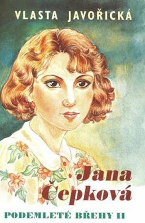 Jana Čepková-Podemleté břehy 2 - Vlasta Javořická