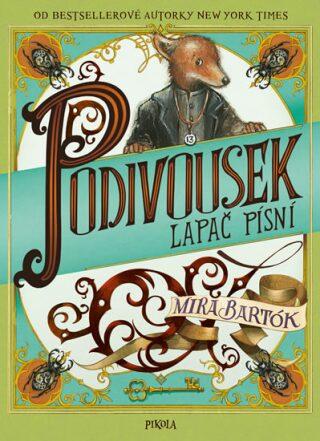 Podivousek - Lapač písní - Bartóková Mira