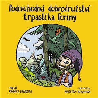 Podivuhodná dobrodružství trpaslíka Feriny - Ondřej Havelka, Kristýna Plíhalová