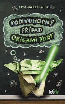 Podivuhodný případ origami Yody - Tom Angleberger