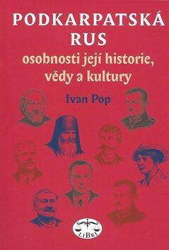 Podkarpatská Rus - osobnosti její historie, vědy a kultury - Ivan Pop