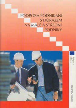 Podpora podnikání s důrazem na malé a střední podniky -