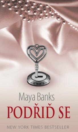 Podřiď se - Maya Banksová
