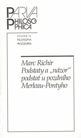 """Podstaty a """"názor"""" podstat u pozdního Merleau-Pontyho - Marc Richir"""