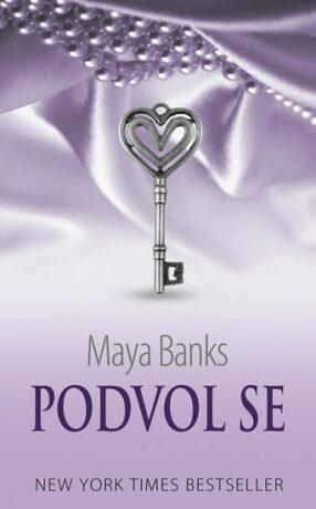 Podvol se - Maya Banksová