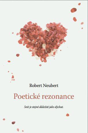 Poetické rezonance - Neubert Robert