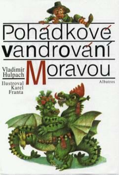 Pohádkové vandrování Moravou - Vladimír Hulpach