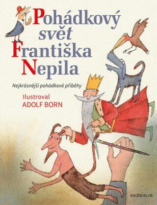 Pohádkový svět Františka Nepila - František Nepil