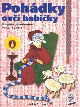 Pohádky ovčí babičky - Pavel Sýkora, Dagmar Spanlangová