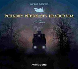 Pohádky přednosty Drahoráda - Jiří Bouda, Robert Drozda