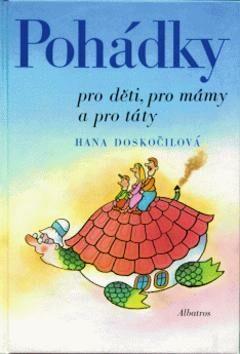 Pohádky pro děti, mámy a táty - Hana Doskočilová, Gabriel Filcík