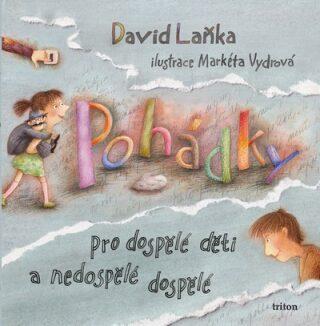 Pohádky pro dospělé děti a nedospělé dospělé - David Laňka