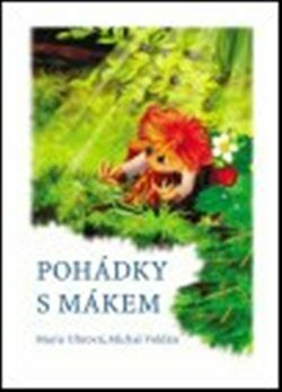 Pohádky s Mákem - Marie Uhrová, Michal Voldán