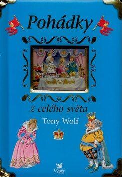 Pohádky z celého světa - Tony Wolf