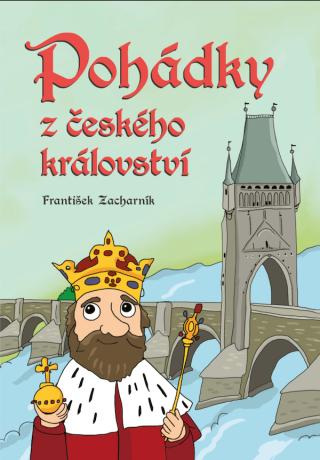 Pohádky z českého království - František Zacharník - e-kniha