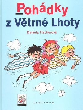 Pohádky z Větrné Lhoty - Daniela Fischerová