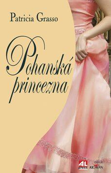Pohanská princezna - Patricia Grasso