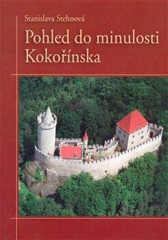 Pohled do minulosti Kokořínská - Stehnová Stanislava
