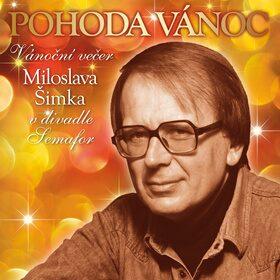 Pohoda Vánoc. Vánoční večer Miloslava Šimka v divadle Semafor - CD - Kolektiv