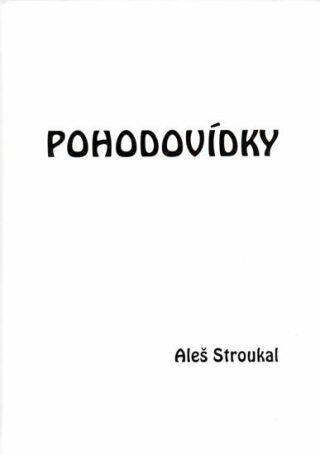 Pohodovídky - Aleš Stroukal