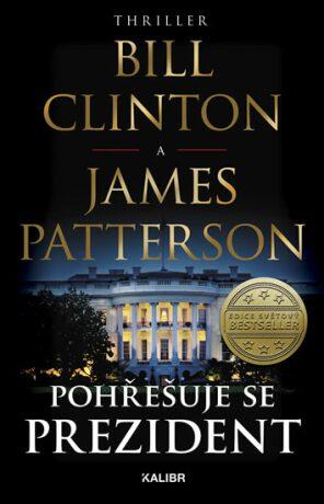 Pohřešuje se prezident - James Patterson, Bill Clinton